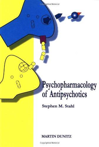 Psychopharmacology of Antipsychotics (Paperback): Stephen M Stahl