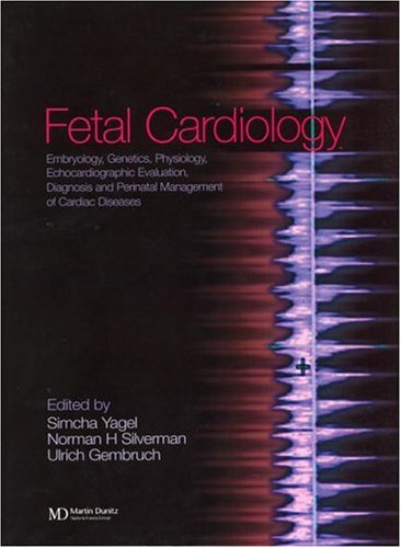 Fetal Cardiography: Embryology, Genetics, Physiology, Echocardiographic Evaluation, Diagnosis and ...