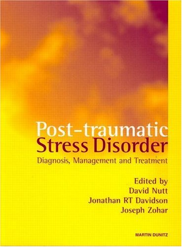 Post Traumatic Stress Disorders : Diagnosis, Management and Treatment