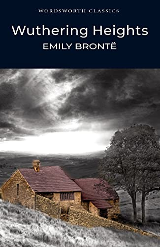 Wuthering Heights (Wordsworth Classics): Bronte, Emily