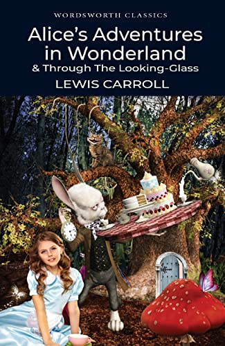 9781853260025: Alice's Adventures in Wonderland & Through the Looking-Glass (Wordsworth Classics)