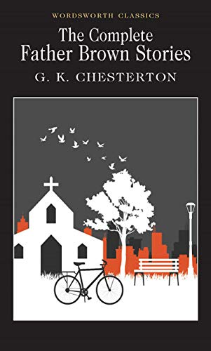 Father Brown: Selected Stories (Wordsworth Classics): G.K. Chesterton