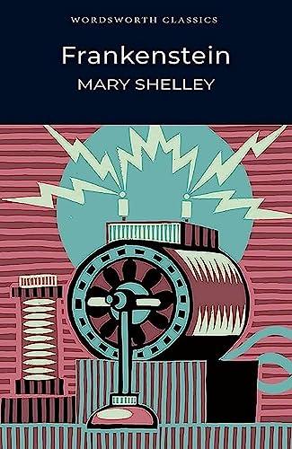 Frankenstein, or, The Modern Prometheus: Mary Wollstonecraft Shelley (author)