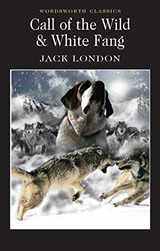 9781853260261: Call of the Wild & White Fang: (Wordsworth Classics): AND White Fang