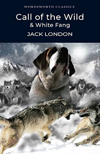 9781853260261: Call of the Wild and White Fang (Wordsworth Classics)