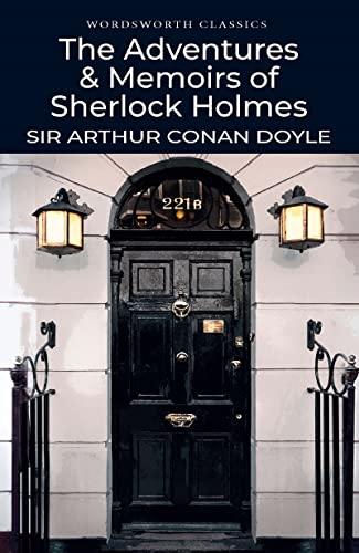 The Adventures & Memoirs of Sherlock Holmes (Wordsworth Classics)