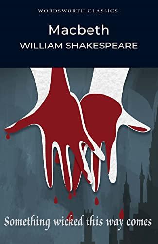 Macbeth (Wordsworth Classics) (Wordsworth Collection): William Shakespeare