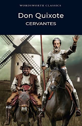 Don Quixote (Wordsworth Classics): Saavedra, Miguel De
