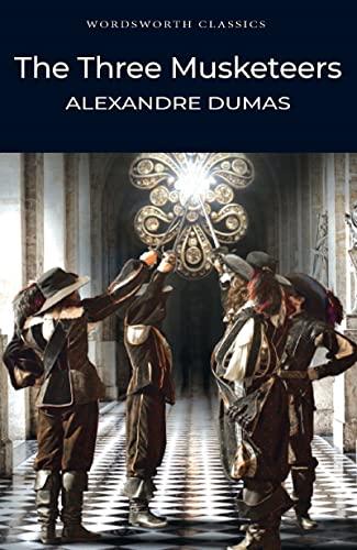 The Three Musketeers Wordsworth Classics: Alexandre Dumas PÃ.