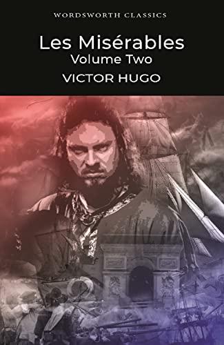 Les Miserables Volume Two (Wordsworth Classics): Victor Hugo