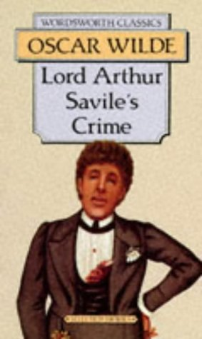 Lord Arthur Savile s Crime and Other Stories.Wordsworth Classics