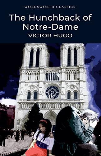 The Hunchback of Notre-Dame (Notre-Dame of Paris)(Wordsworth: Victor Hugo
