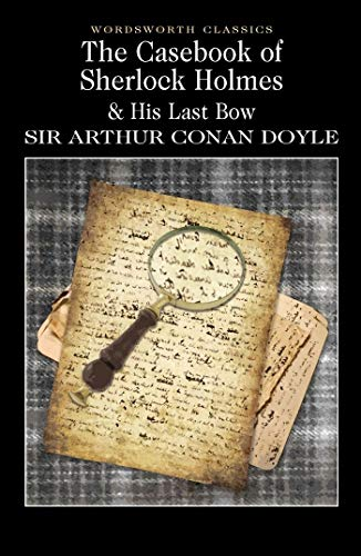 9781853260704: The Casebook of Sherlock Holmes & His Last Bow (Wordsworth Classics)