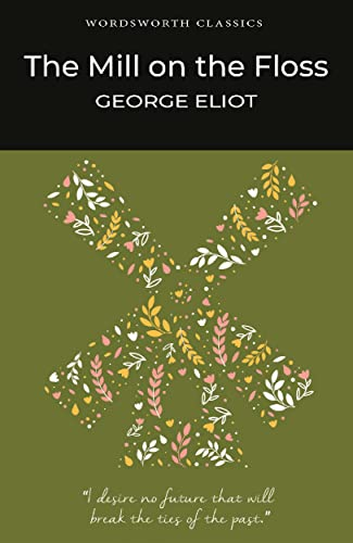 The Mill on the Floss (Wordsworth Classics): George Eliot