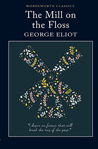 9781853260742: The Mill on the Floss (Wordsworth Classics)