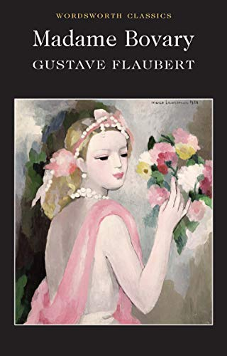 Madame Bovary (Wordsworth Classics) - Complete and Unabridged