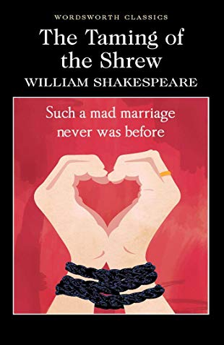 The Taming of the Shrew (Wordsworth Classics): William Shakespeare