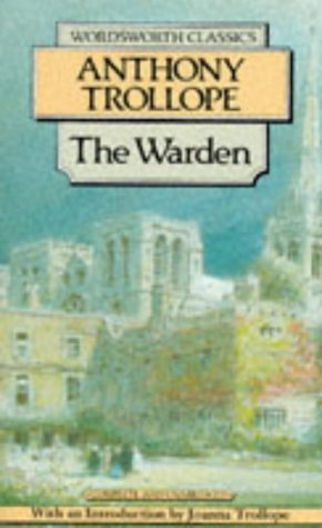 The Warden: A Barsetshire Novel: Anthony Trollope
