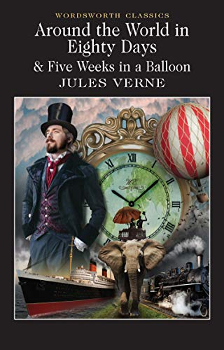 9781853260902: Around the World in Eighty Days: 5 Weeks in a Balloon (Wordsworth Classics)