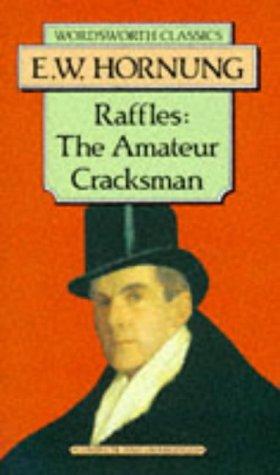 Raffles, the Amateur Cracksman (Wordsworth Classics): Hornung, E W