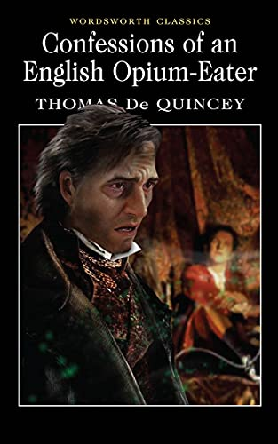 9781853260964: Confessions of an English Opium Eater (Wordsworth Classics)