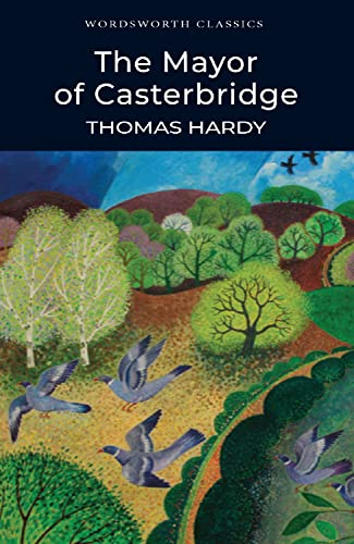 Mayor of Casterbridge (Wordsworth Classics) (Wordsworth Collection): Thomas Hardy