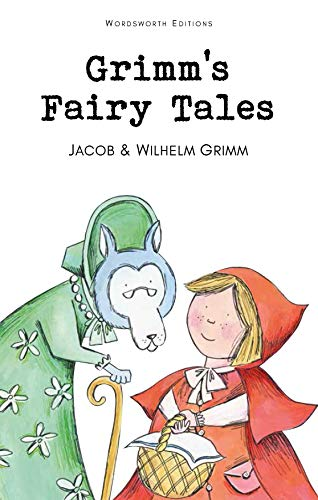 GRIMMS FAIRY TALES SELECTED STORIES - WORDSWORTH: Grimm Brothers (Author).