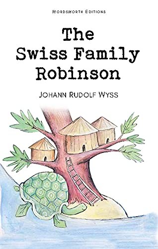 The Swiss Family Robinson (Wordsworth Children's Classics) (Children's Library): Johann ...