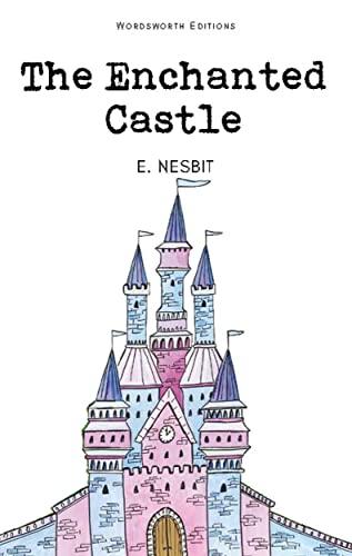 9781853261299: The Enchanted Castle (Wordsworth Children's Classics)