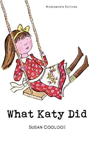 9781853261312: What Katy Did (Wordsworth Children's Classics)