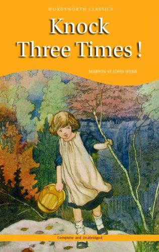 Knock Three Times! (Wordsworth Classics): Marion St. John
