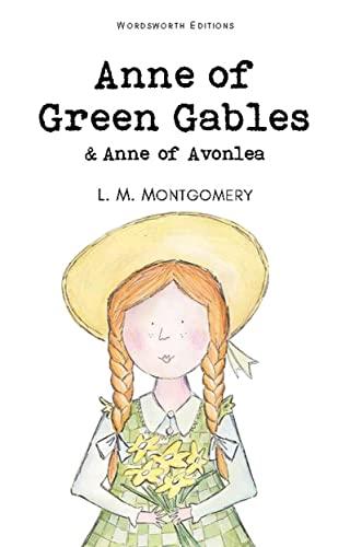 9781853261398: Anne of Green Gables & Anne of Avonlea (Wordsworth Children's Classics)