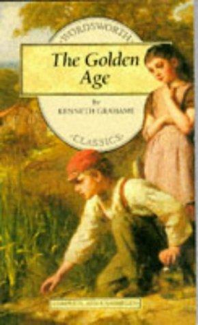 The Golden Age (Wordsworth Children's Classics): Kenneth Grahame