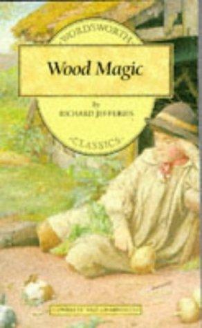 9781853261534: Wood Magic (Wordsworth Children's Classics)