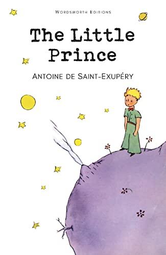 The Little Prince (Wordsworth Children's Classics): Antoine de Saint-Exupery