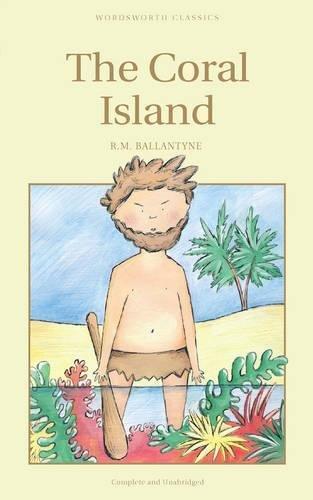 9781853261701: The Coral Island (Wordsworth Children's Classics)