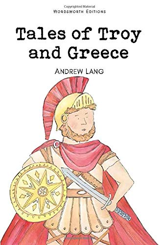 9781853261725: Tales of Troy and Greece (Wordsworth Children's Classics)