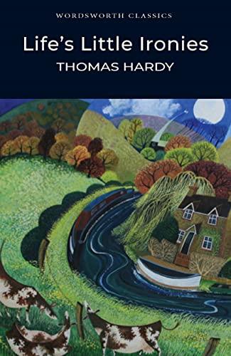 9781853261787: Life's Little Ironies (Wordsworth Classics)