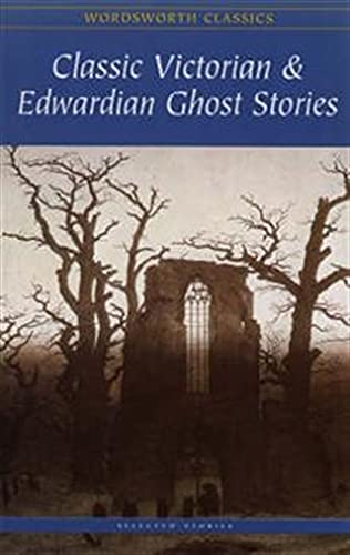 9781853261862: Classic Victorian and Edwardian Ghost Stories (Wordsworth Classics)