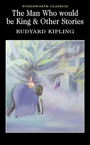 Man Who Would Be King & Other: Rudyard Kipling