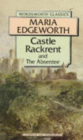 Castle Rackrent (Wordsworth Classics): Edgeworth, Maria