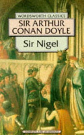 Sir Nigel (Wordsworth Collection): Arthur Conan, Sir