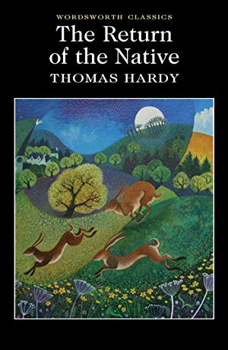 Return of the Native (Wordsworth Classics) - Thomas, Hardy