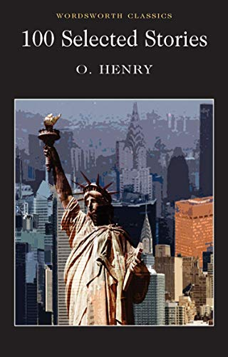 100 Selected Stories Chosen By Sapper: O. Henry. Chosen By Sapper