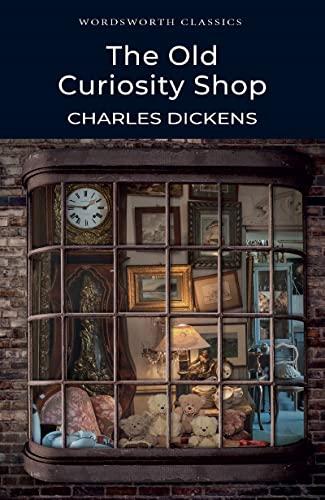 Old Curiosity Shop (Wordsworth Classics): Charles Dickens