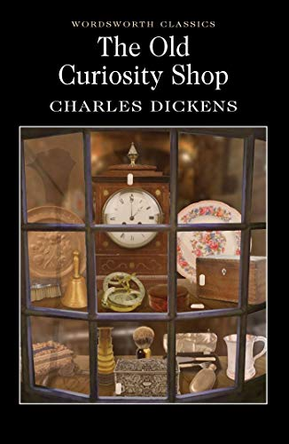 The Old Curiosity Shop (Wordsworth Classics): Charles Dickens, Hablot