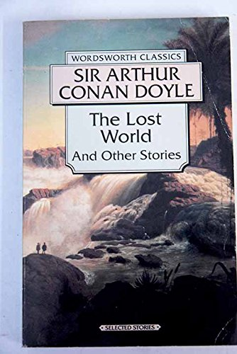 Lost World & Other Stories (Wordsworth Classics) (Wordsworth Collection)