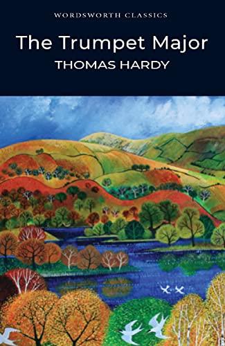 9781853262463: The Trumpet-Major (Wordsworth Classics)