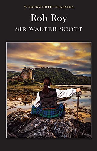 Rob Roy (Wordsworth Classics) (Wadsworth Collection): Sir Walter Scott