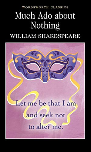 Much Ado About Nothing (Wordsworth Classics): William Shakespeare